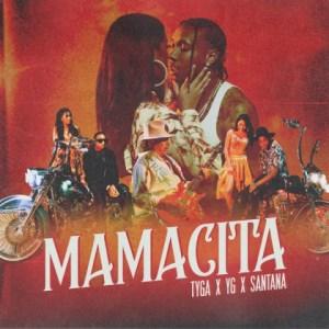 Tyga - Mamacita ft. YG & Santana